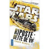 Star Wars Riposte: Dette de Vie Chuck Wendig