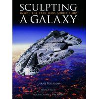 Sculpting A Galaxy Inside the Star Wars Model Shop ISBN 978-1-933784-03-2 Insight Edition