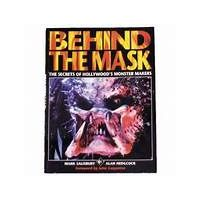 Behind the Mask - The secrets of Hollywood's monsters makers
