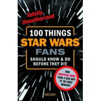 100 Things Star Wars Fans Should Know & Do Before They Die SC