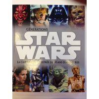 Star Wars Génération La Chronique Illustrée de 30 Ans d'Aventures Couverture Rigide